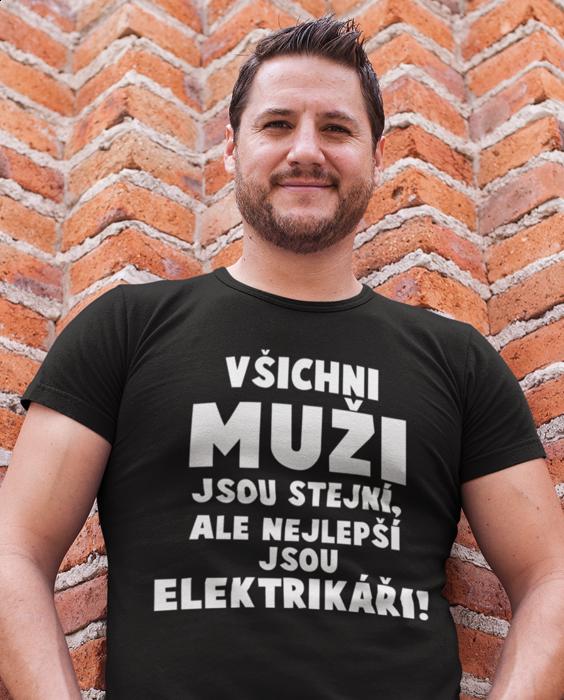 Vtipné tričko Všichni muži / ženy jsou stejní (Zaměstnání na přání)