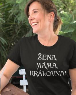 Vtipné tričko žena máma královna