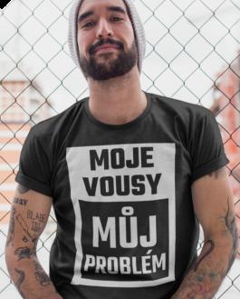 Vtipné tričko moje vousy, můj problém