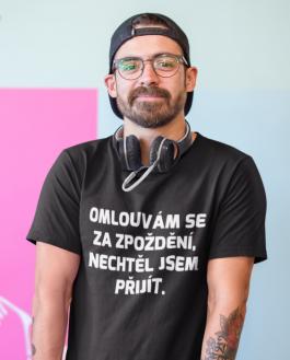 Vtipné tričko omlouvám se za zpoždění